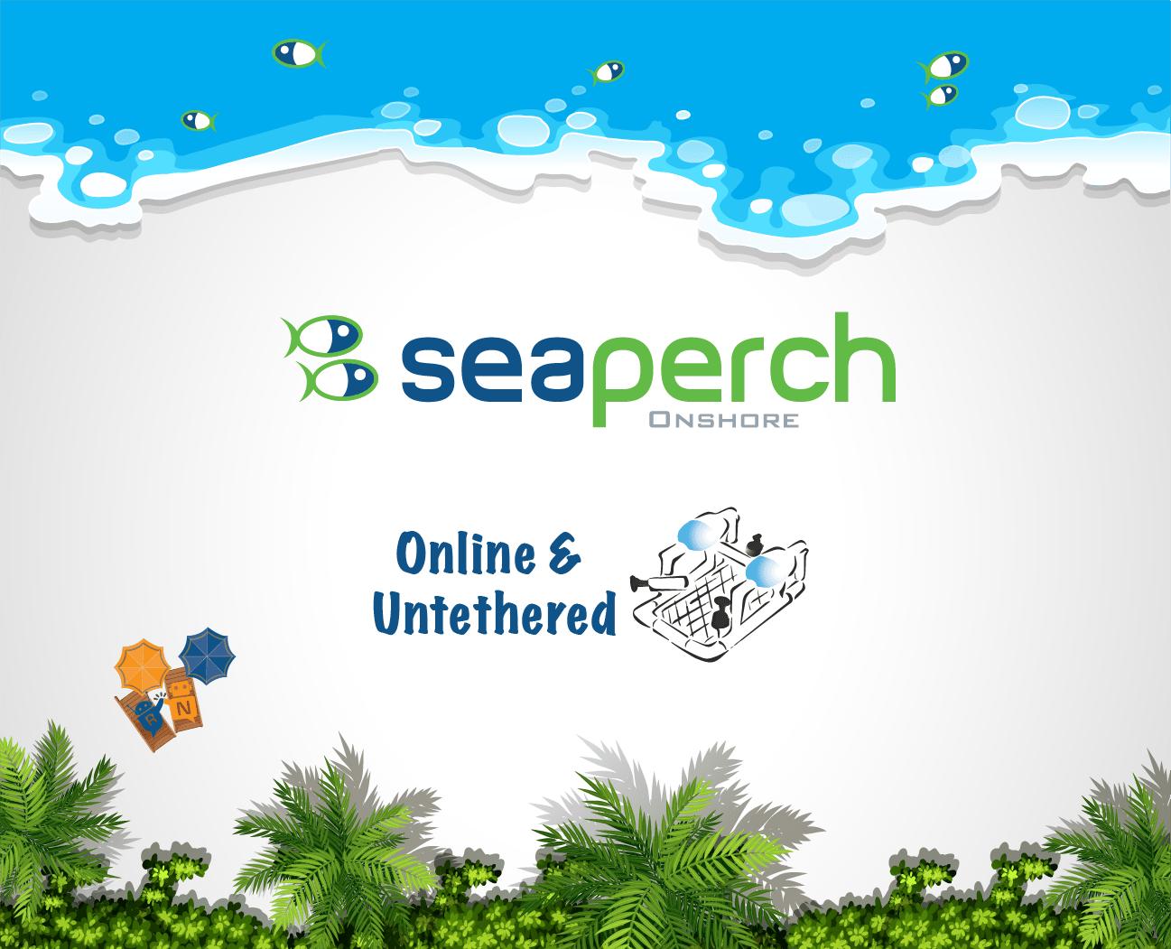 SeaPerch Onshore